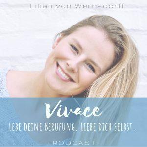 Podcast Berufung Selbstliebe Lilian von Wernsdorff Empowerment Coaching Aachen