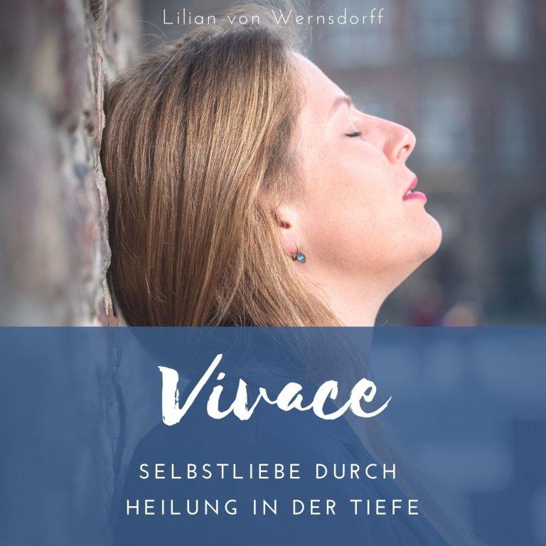 Vivace - Selbstliebe durch Heilung in der Tiefe